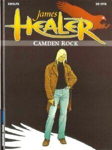 JAMES-HEALER-t-1-en-EO-Camden-Rock-de-Y-SWOLFS-et-G-DE-VITA-ed-Le-Lombard-NEUF