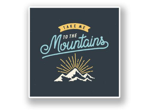 2 x Take Me To The Mountains Vinyl Sticker #7034