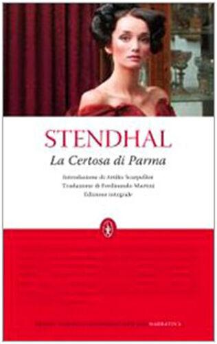 La certosa di Parma. Ediz. integrale - Stendhal - Libro Nuovo in offerta!