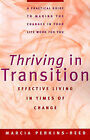 Thriving in Transition: Effective Living in Times of Change by Marcia A Perkins-Reed (Paperback, 1996)