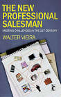 The New Professional Salesman: Meeting Challenges in the 21st Century by Walter Vieira (Paperback, 2008)