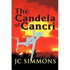 The Candela of Cancri 9781450257572 by JC Simmons Paperback