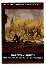 Gateway South: the Campaign for Monterrey by U. S. Department U.S. Department...