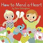 How to Mend a Heart by Sara Gillingham (Hardback, 2015)