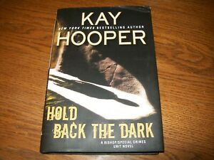 Hold-Back-the-Dark-by-Kay-Hooper-2018-Hardcover-Bishop-Special-Crimes-Unit-6