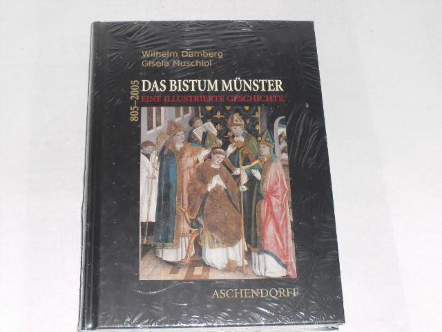 Damberg, Wilhelm:Das Bistum Münster : eine illustrierte Geschichte 805 - 2005