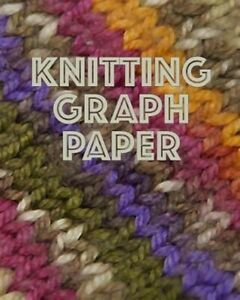 Knitting-Graph-Paper-Knitters-Design-and-Chart-Fair-Isle-Intarsia-Cables-for