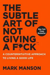 The-Subtle-Art-of-Not-Giving-a-F-ck-A-Counterintuitive-Approach-to-Living-a-Goo