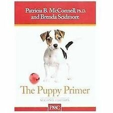 The Puppy Primer by Patricia McConnell and Brenda K. Scidmore (2010, Paperback)