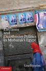 Elections and Distributive Politics in Mubarak's Egypt by Lisa Blaydes (Hardback, 2010)