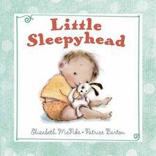 Little Sleepyhead: By McPike, Elizabeth Barton, Patrice