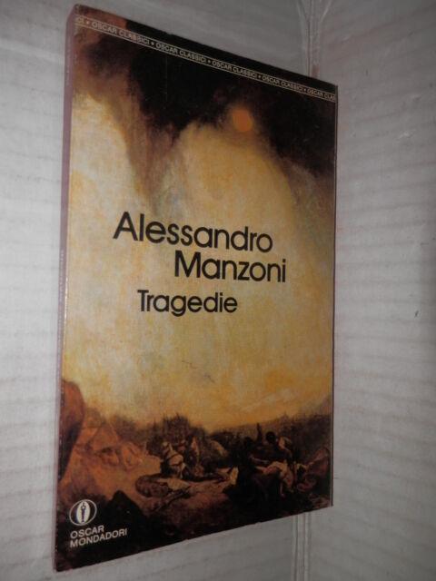 TRAGEDIE Alessandro Manzoni Renato Marchi Mondadori 1991 teatro libro saggistica