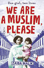 We are a Muslim, Please by Zaiba Malik (Paperback, 2011)