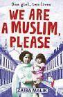 We are a Muslim, Please by Zaiba Malik (Paperback, 2011)