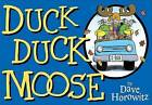 Duck, Duck, Moose by Dave Horowitz (Hardback, 2009)