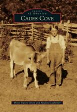 Images of America: Cades Cove by Missy Tipton Green and Paulette Ledbetter (2011, Paperback)
