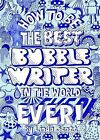 How to be the Best Bubblewriter in the World Ever by Linda Scott (Paperback, 2011)