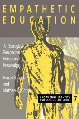 Empathetic Education : An Ecological Perspective on Educational Knowledge by...