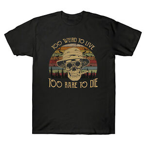 Too-Weird-to-Live-Too-Rare-to-Die-Vintage-Tee-shirt-homme-coton-Retro-Noir-Tee