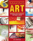 Making Art: Materials and Techniques for Today's Artist by Ed Brickler (Hardback, 2013)