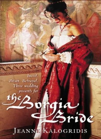 The Borgia Bride By Jeanne Kalogridis. 9780007148820