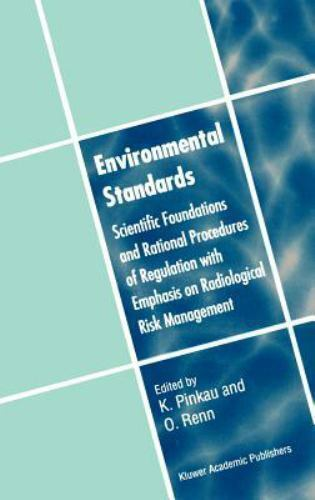 Environmental Standards : Scientific Foundations and Rational Procedures of...