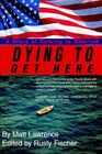 Dying to Get Here 9780595665594 by Matt Lawrence Hardcover