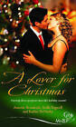 A Lover for Christmas by Kathie DeNosky, Annette Broadrick, Stella Bagwell (Paperback, 2006)