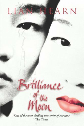 Brilliance of the Moon: Tales of the Otori Book 3 By  Lian Hearn