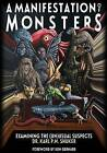 A Manifestation of Monsters: Examining the (Un)Usual Suspects by Karl P N Shuker (Paperback / softback, 2015)