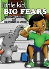 Little Kid, Big Fears by Dr Kentrell Liddell, Joshua Liddell (Paperback / softback, 2014)