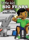 Little Kid, Big Fears by Dr Kentrell Liddell, Joshua Liddell (Paperback / softback, 2014)
