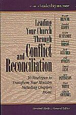 Leading Your Church Through Conflict and Reconciliation: 30 Strategies to Transf