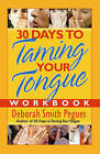 30 Days to Taming Your Tongue Workbook by Deborah Smith Pegues (Paperback, 2007)