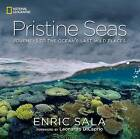 Pristine Seas: Journeys to the Ocean's Last Wild Places by Enric Sala (Hardback, 2015)