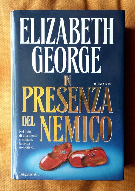 Elizabeth George, In presenza del nemico, Ed.Longanesi, 1997