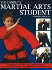 Complete Martial Arts Student: The Master Guide to Basic and Advanced Classroom Strategies for Learning the Fighting Arts by Martina Sprague (Paperback, 2007)