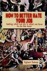 How to Better Hate Your Job by Egbert Sukop (Paperback, 2009)