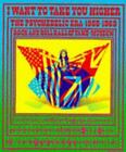 I Want to Take You Higher : The Psychedelic Era, 1965-1969 by Rock and Roll Hall of Fame and Museum Staff (1997, Paperback)