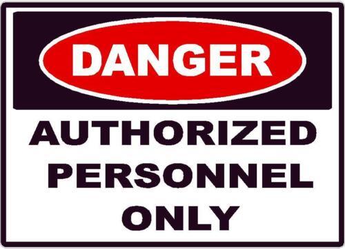 Danger personnel autorisé seulement Autocollant Sécurité Signe Autocollant OSHA Construction