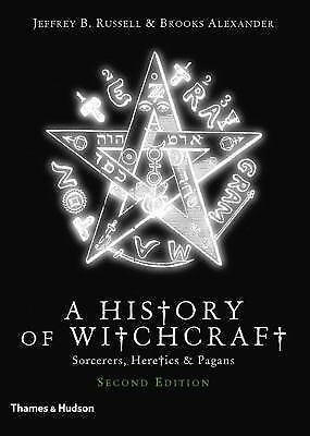 A History of Witchcraft : Sorcerers, Heretics and Pagans by Brooks Alexander...