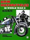 BMW Motorcycles in World War II: R12/R75 by Janusz Piekalkiewicz (Hardback, 1991)