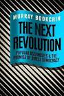 The Next Revolution: Popular Assemblies and the Promise of Direct Democracy by Murray Bookchin (Paperback, 2014)