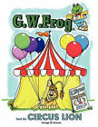 G.W. Frog and the Circus Lion by George W. Everett (Paperback, 2010)