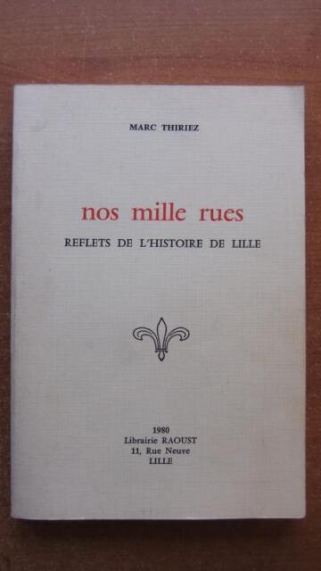 REGIONALISME NORD / NOS MILLE RUES : REFLETS DE L'HISTOIRE DE LILLE - M. THIRIEZ