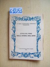 L'UVA E IL VINO NELLA STORIA DELL'ARTE - COMITATO INIZIATIVE AGRICOLE - 1980
