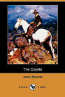 The Coyote (Dodo Press) by James Roberts (Paperback / softback, 2009)