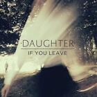If You Leave von Daughter (2013)