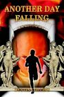 Another Day Falling by Dustin Collins 9781414020365 Hardback 2003