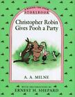 Winnie-The-Pooh: Christopher Robin Gives Pooh a Party Storybook by A. A. Milne (1993, Hardcover)